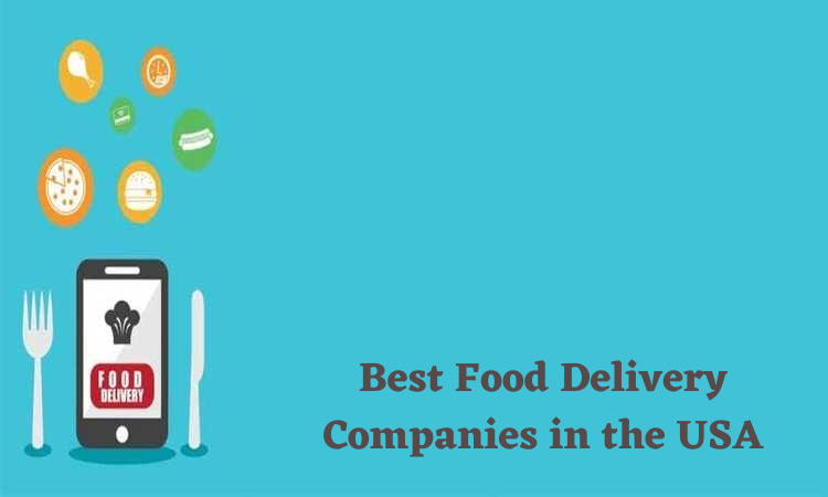 Best Food Delivery Companies in the USA