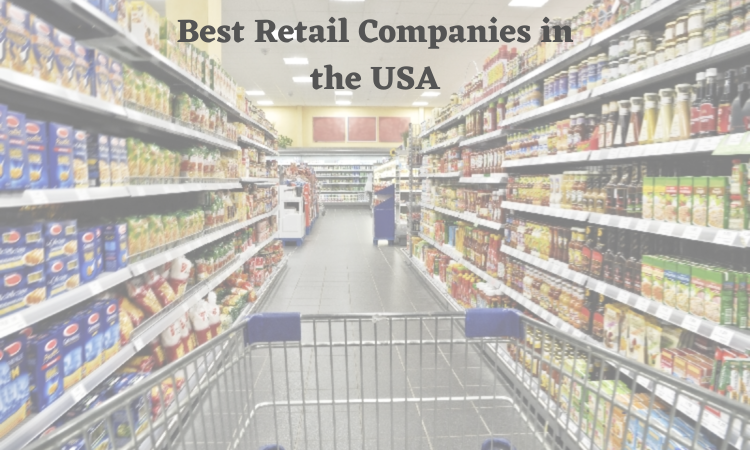 Best Retail Companies in the USA