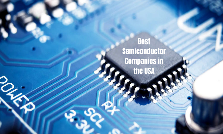 Best Semiconductor Companies in the USA