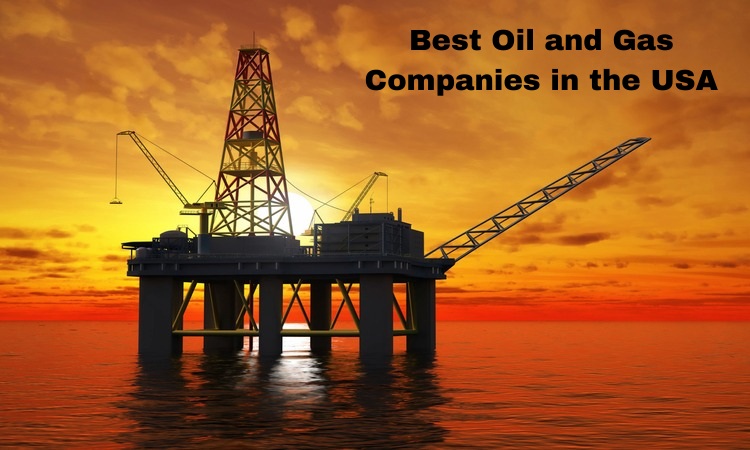 Best Oil and Gas Companies in the USA